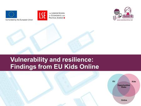 Vulnerability and resilience: Findings from EU Kids Online.