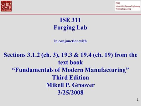 ISE 311 Forging Lab in conjunction with Sections (ch. 3), 19
