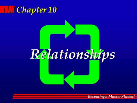 Chapter 10 Relationships.
