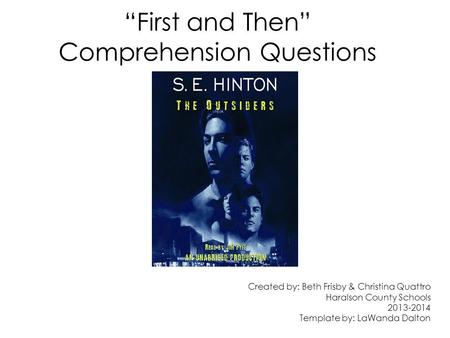 """First and Then"" Comprehension Questions Created by: Beth Frisby & Christina Quattro Haralson County Schools 2013-2014 Template by: LaWanda Dalton."