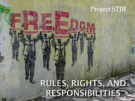 Rules, Rights, and Responsibilities