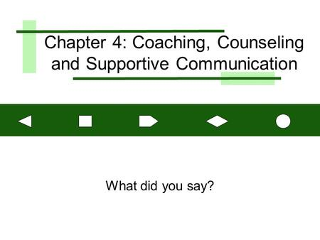 Chapter 4: Coaching, Counseling and Supportive Communication