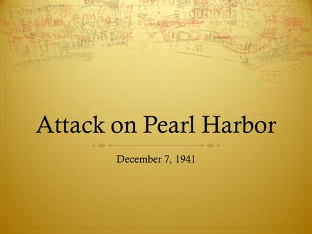 Attack on Pearl Harbor December 7, 1941. Today's Objective  Explain how and why Japan attacked Pearl Harbor.