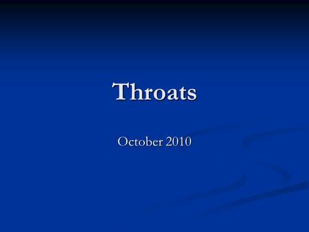 "Throats October 2010. ""Failure to examine the throat is a glaring sin of omission, especially in children. One finger in the throat and one in the rectum."