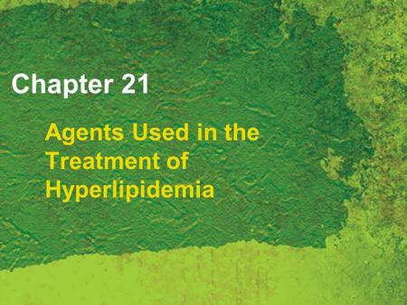 Agents Used in the Treatment of Hyperlipidemia
