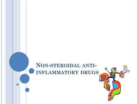 N ON - STEROIDAL ANTI - INFLAMMATORY DRUGS. BY PROF. AZZA EL-MEDANY DR. OSAMA YOUSIF.