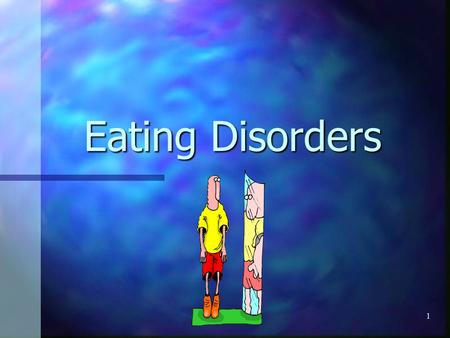 1 Eating Disorders 2 Body image facts… Over ½ of teen girls and 1/3 of teen boys use unhealthy weight control behaviors such as skipping meals, using.