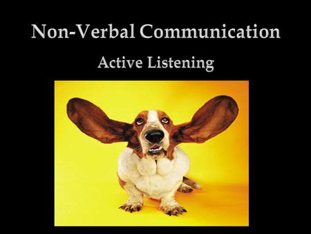 Active Listening - Defined  Active listening is a way of listening and responding to another person that improves mutual understanding.  Often when.