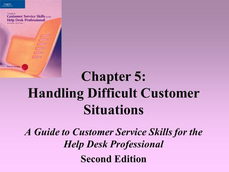 Chapter 5: Handling Difficult Customer Situations