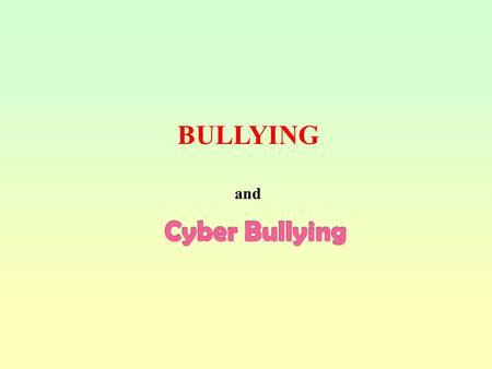 BULLYING and Bullying behaviour is no longer restricted to the school yard. It is often by phone or online and out of sight and earshot of both teachers.
