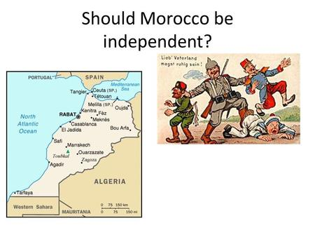 Should Morocco be independent?
