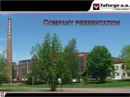 COMPANY PRESENTATION 2 T AFORGE A. S.  belongs to the holding TATRA TRUCKS, a.s.  in the Czech Republic the company is one of the market leaders among.