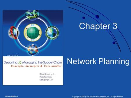 McGraw-Hill/Irwin Copyright © 2008 by The McGraw-Hill Companies, Inc. All rights reserved. Chapter 3 Network Planning.