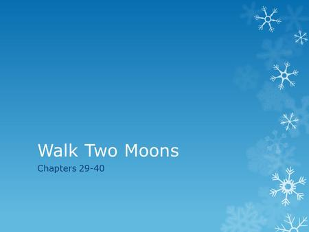 Walk Two Moons Chapters 29-40.