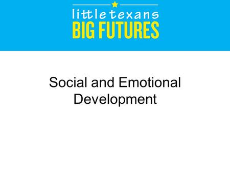 Social and Emotional Development. Agenda Responsive Caregiving Attachment Self-Awareness Emotional Development and Self Regulation Relationships with.