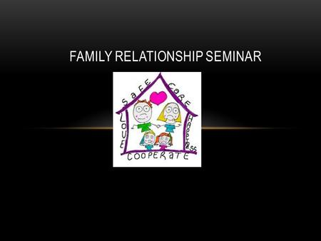 FAMILY RELATIONSHIP SEMINAR. 1. HOW WOULD YOU DESCRIBE YOUR RELATIONSHIP WITH YOUR PARENTS? A. Loving and close B. Distant C. Cold D. Hostile.
