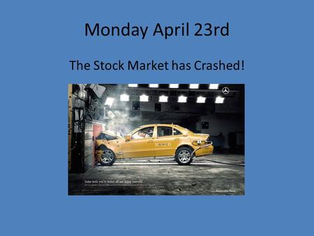 Monday April 23rd The Stock Market has Crashed!. Years of Crisis Chapter 31 Section 2.