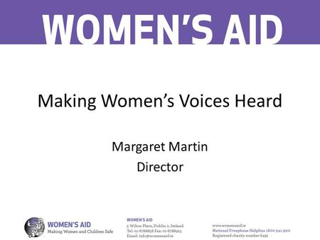 Making Women's Voices Heard Margaret Martin Director.