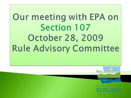 " We met with EPA last week to get their guidance on what we must do to get SIP approval for Section 107.  We were informed teat there is a ""strong"""