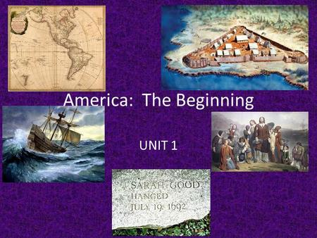 America: The Beginning UNIT 1. Why? Economics -materials and markets -land -GOLD!!!!!! -joint stock companies Renaissance -sailing technology Religious.
