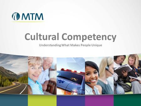Cultural Competency Understanding What Makes People Unique.