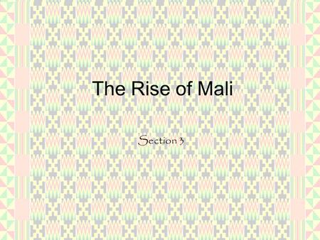 The Rise of Mali Section 3.