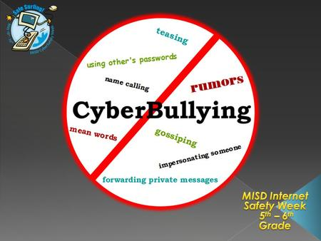  Define cyberbullying.  Identify activities which are considered cyberbullying.  Examine ways to prevent cyberbullying.  Learn online manners and.