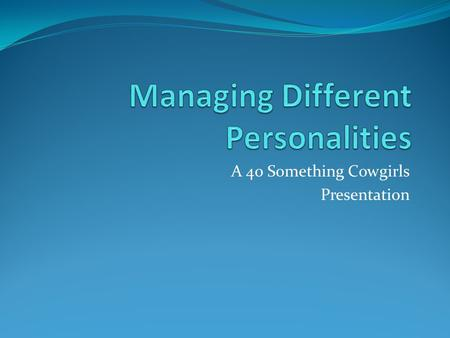 "A 40 Something Cowgirls Presentation. ""The Considerate"""