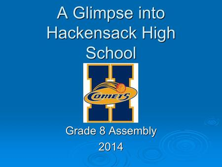A Glimpse into Hackensack High School Grade 8 Assembly 2014.