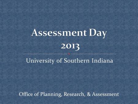 University of Southern Indiana Office of Planning, Research, & Assessment.