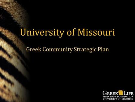 University of Missouri Greek Community Strategic Plan.