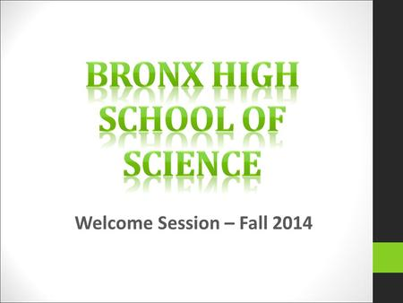 Welcome Session – Fall 2014. Meet Your Counselors CounselorOfficial Classes Mrs. BarmessA21 & A22 Ms. BishopA19 & A20 Ms. BrownA17 & A18 Ms. CaseyA15.