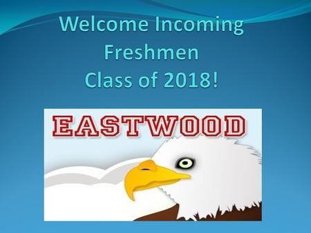 Freshmen Orientation Mark your planners: Tuesday, March 4 7:00pm High School Gymnasium Letter sent home.