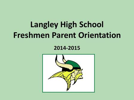Langley High School Freshmen Parent Orientation