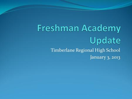 "Timberlane Regional High School January 3, 2013. ""We cannot always build the future for our youth, but we can build our youth for the future."" ―Franklin."