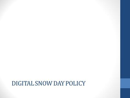DIGITAL SNOW DAY POLICY. Digital Learning Day Policy Assumption will begin implementing a digital learning day policy on snow days during second semester.
