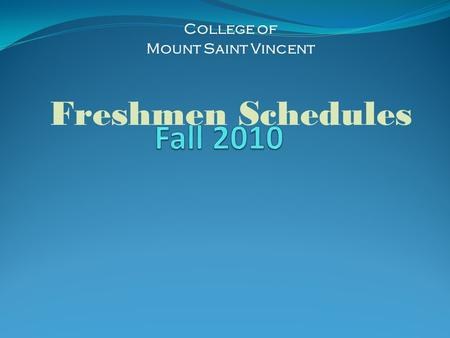 College of Mount Saint Vincent Freshmen Schedules.