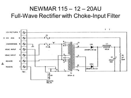 NEWMAR 115 – 12 – 20AU Full-Wave Rectifier with Choke-Input Filter.