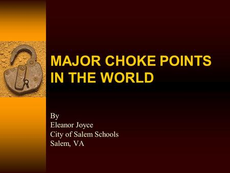 MAJOR CHOKE POINTS IN THE WORLD