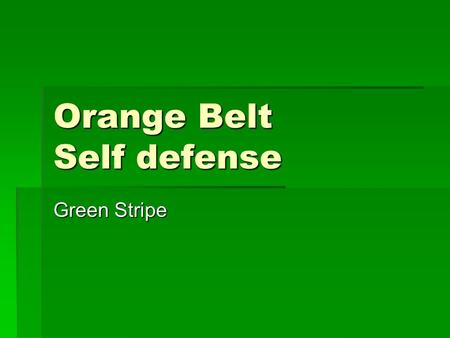 Orange Belt Self defense Green Stripe. Front Choke Attacker chokes with both hands from the front.