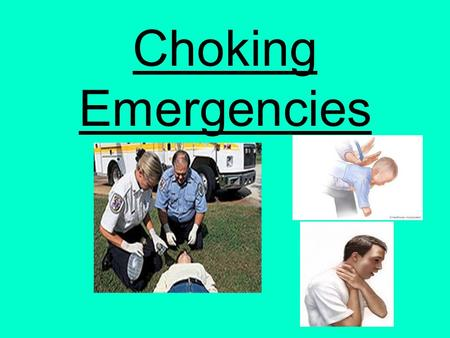 Choking Emergencies.