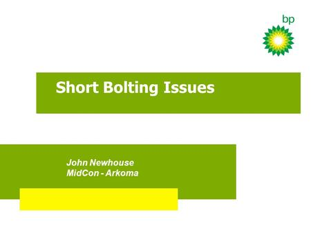 Short Bolting Issues John Newhouse MidCon - Arkoma.