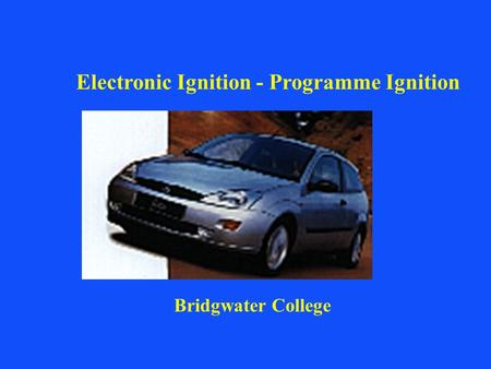 Bridgwater College Electronic Ignition - Programme Ignition.