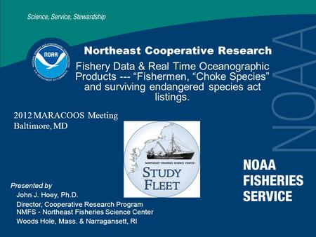 "Northeast Cooperative Research Fishery Data & Real Time Oceanographic Products --- ""Fishermen, ""Choke Species"" and surviving endangered species act listings."