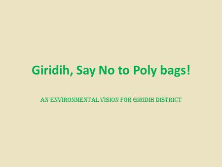 Giridih, Say No to Poly bags! An Environmental Vision for Giridih district.