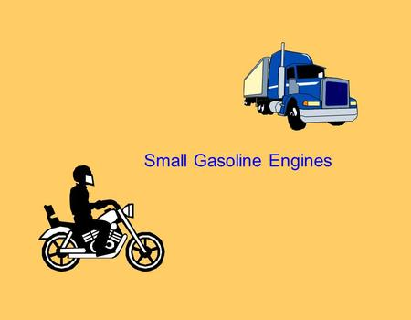 "Small Gasoline Engines. Engine ""A machine for converting energy into mechanical force and motion."""