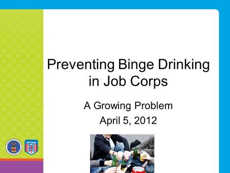 Preventing Binge Drinking in Job Corps