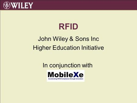 RFID John Wiley & Sons Inc Higher Education Initiative In conjunction with.