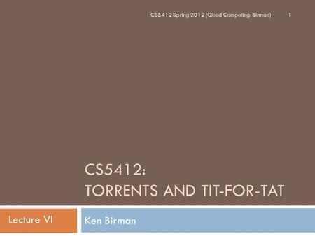 CS5412: Torrents and Tit-for-Tat