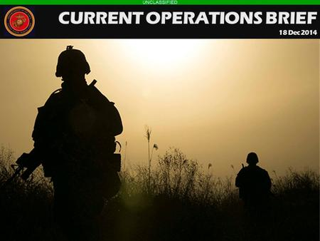 CURRENT OPERATIONS BRIEF